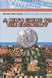 A Kid's Guide to the Economy, Tamra Orr, 1584158360