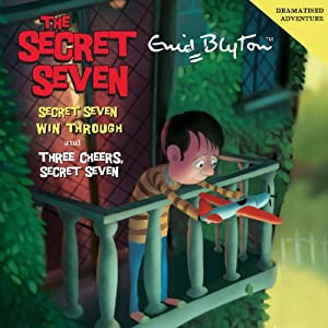 Secret Seven Win Through & Three Cheers Secret Seven Audiobook