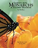 img - for Learning From Monarchs: A Teachers' Handbook book / textbook / text book