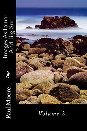 Images Asilomar And Big Sur: Volume 2 -