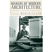 Makers of Modern Architecture: From Frank Lloyd Wright to Frank Gehry