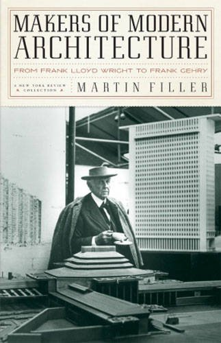 makers-of-modern-architecture-from-frank-lloyd-wright-to-frank-gehry-new-york-review-books-hardcover
