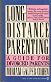 img - for Long Distance Parenting: A Guide for Divorced Parents (Signet) book / textbook / text book