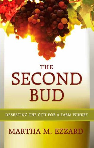 The Second Bud: Deserting the City for a Farm Winery