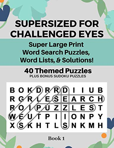 SUPERSIZED FOR CHALLENGED EYES: Large Print Word Search Puzzles for the Visually Impaired (Books For The Visually Impaired)