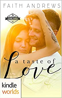 St. Helena Vineyard Series: A Taste of Love (Kindle Worlds Novella) by [Andrews, Faith]