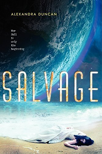 Salvage by Alexandra Duncan (2014-04-01)
