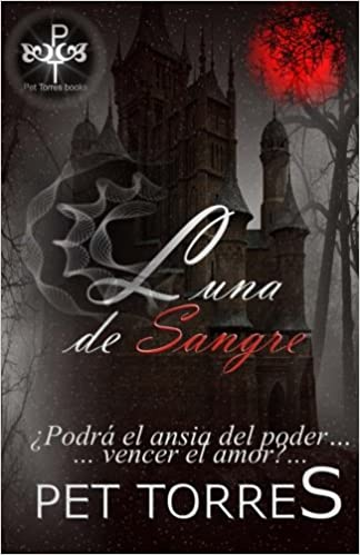 Luna de Sangre (Spanish Edition): Pet TorreS: 9781500552909 ...