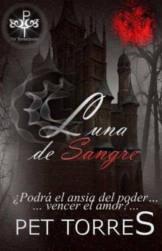 Luna de Sangre (Spanish Edition): Pet TorreS: 9781500552909 ...