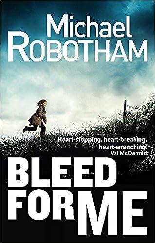 Amazon Bleed For Me Joseph OLoughlin 9780751552300 Michael Robotham Books