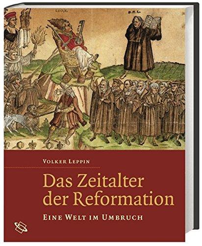 Das Zeitalter der Reformation: Eine Welt im Übergang