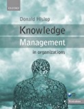 Knowledge Management in Organizations: A Critical Introduction