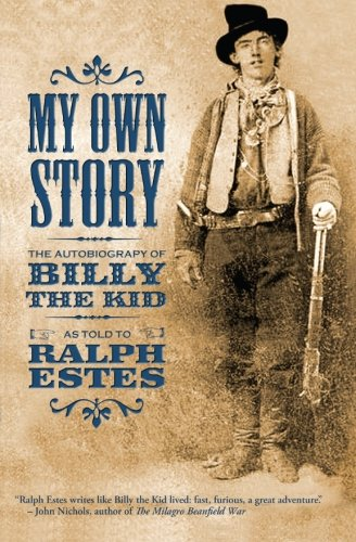My Own Story: The Autobiography of Billy the Kid