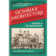 Victorian architecture in London and southwestern Ontario: Symbols of aspiration