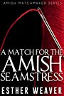 A Match for the Amish Seamstress (Amish Romance) (Landchester Amish Matchmakers Series Book 2)