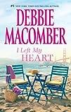 I Left My Heart, Debbie Macomber, 0778313573