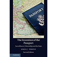 The Invention of the Passport: Surveillance, Citizenship and the State (Cambridge Studies in Law and Society) (English Edition)