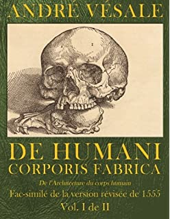 a1d874c529 De humani corporis fabrica - A Facsimile of the revised version of ...