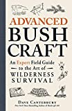Advanced Bushcraft: An Expert Field Guide to the