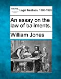An essay on the law of Bailments, William Jones, 1240152132