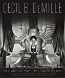 img - for Cecil B. DeMille: The Art of the Hollywood Epic book / textbook / text book