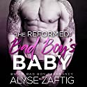 The Reformed Bad Boy's Baby Audiobook by Alyse Zaftig Narrated by Noel Harrison, Beth Roeg