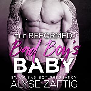 The Reformed Bad Boy's Baby Audiobook