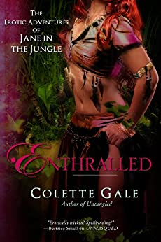 Enthralled: The Sex Goddess (The Erotic Adventures of Jane in the Jungle Book 3) by [Gale, Colette]
