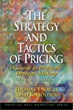 The Strategy and Tactics of Pricing: A Guide to Profitable Decision Making (3rd Edition) by Thomas Nagle (2001-11-10)