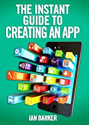 The Instant Guide To Creating An App