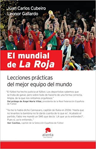 El mundial de La Roja: Lecciones prácticas del mejor equipo del ...