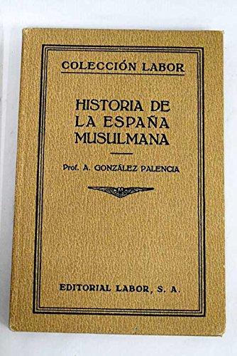 Historia De La España Musulmana: Amazon.es: GONZÁLEZ PALENCIA, ÁNGEL: Libros
