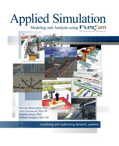 Applied Simulation: Modeling and Analysis Using FlexSim (Simulation Modeling And Analysis compare prices)