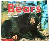 Bears, Melvin Berger and Gilda Berger, 0439445337