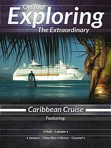 Exploring the Extraordinary Caribbean Cruise ()