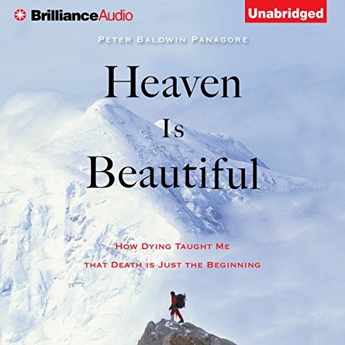 Heaven Is Beautiful: How Dying Taught Me That Death Is Just the Beginning Audiobook [Free Download by Trial] thumbnail
