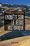 Enquête sur le Jésus historique : De nouvelles découvertes sur Jésus de Nazareth confirment les récits des Evangiles