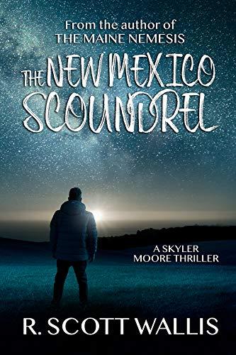 The New Mexico Scoundrel (A Skyler Moore Thriller Book 2)