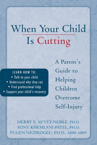 When Your Child is Cutting: A Parent