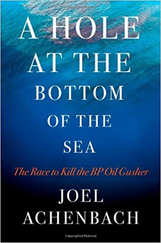 Download A Hole at the Bottom of the Sea: The Race to Kill the BP Oil Gusher PDF, azw (Kindle), ePub