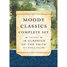 Moody Classics Complete Set: Includes 19 Classics of the Faith in a Single Volume