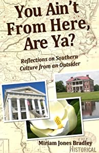 You Ain't From Here, Are Ya?: Reflections on Southern Culture from an Outsider