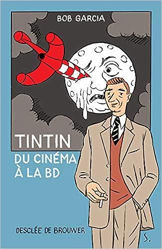 Amazon Fr Tintin Du Cinema A La Bd Bob Garcia Livres