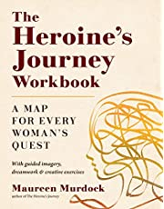 The Heroine's Journey Workbook: A Map for Every Woman's Quest