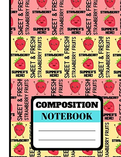 Composition Notebook: Cute Strawberry Fruit Quote Pattern Print - Lined College Ruled Strawberry Notebook for Kids, Teens and Students