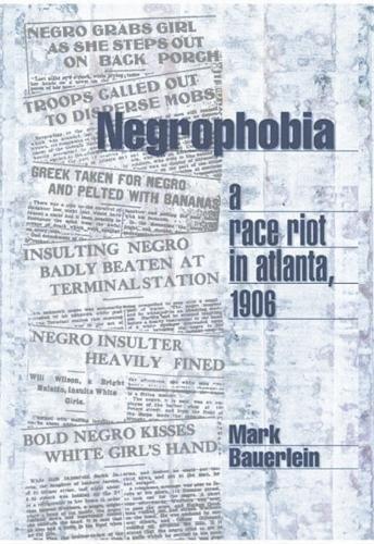 Books : Negrophobia: A Race Riot in Atlanta, 1906