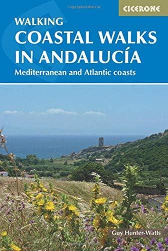 Coastal Walks in Andalucía. Cicerone.: The best hiking trails close to Andalucía's Mediterranean and Atlantic Coastlines (International Walking)