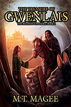 The Treasure of Gwenlais: The Rienfield Chronicles Book 1 A Romantic Celtic Inspired Fantasy Family Saga by [Magee, M.T.]