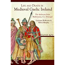 Life and Death in Medieval Gaelic Ireland: The Skeletons from Ballyhanna, Co. Donegal
