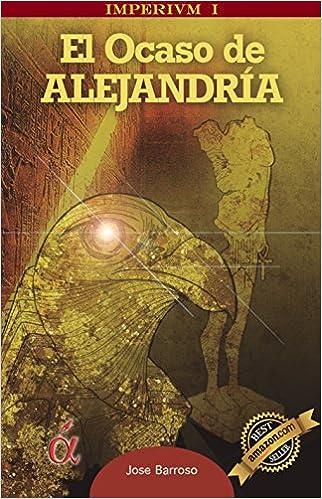 El Ocaso de Alejandr�a. ISBN-13 9788416405060